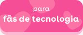 Presentes de São Valentim para fãs de tecnologia